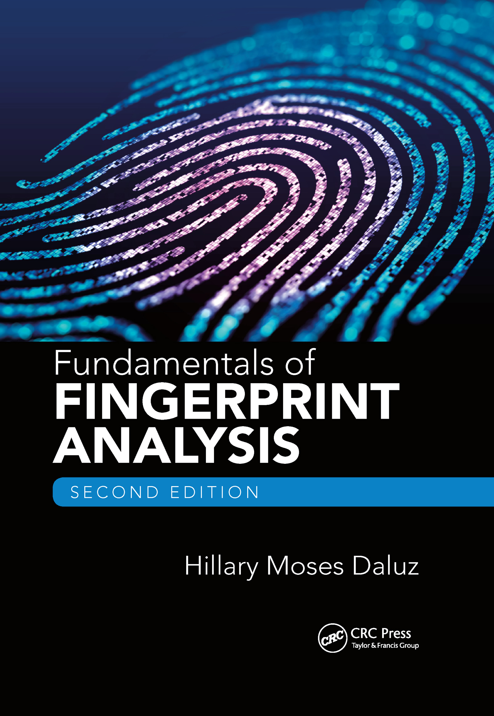 Fundamentals of Fingerprint Analysis, Second Edition