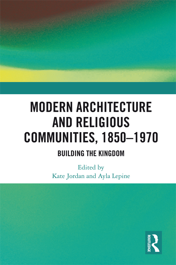 Modern Architecture and Religious Communities, 1850-1970
