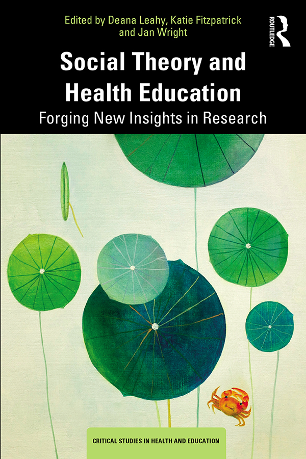 Social Theory and Health Education: Forging New Insights in Research book cover