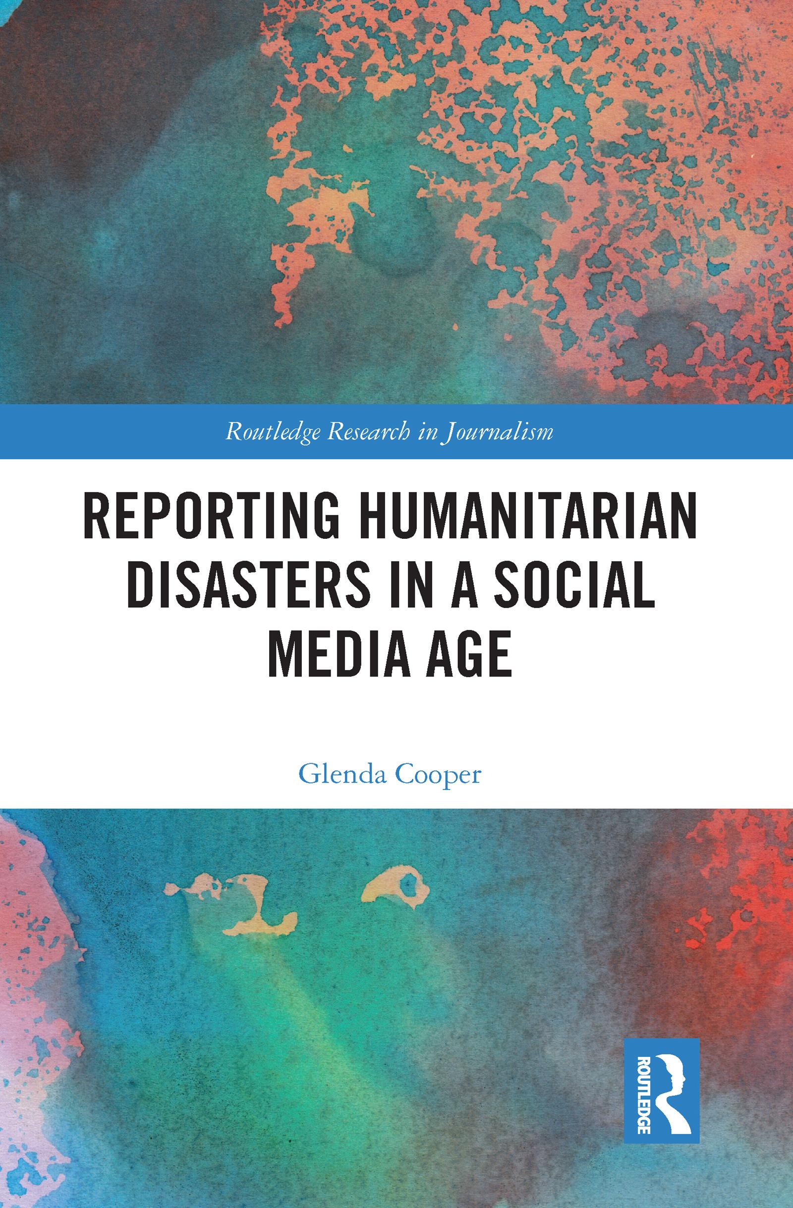 Reporting Humanitarian Disasters in a Social Media Age