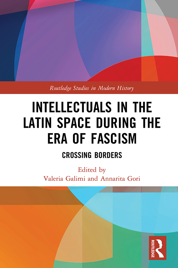 Intellectuals in the Latin Space during the Era of Fascism: Crossing Borders book cover