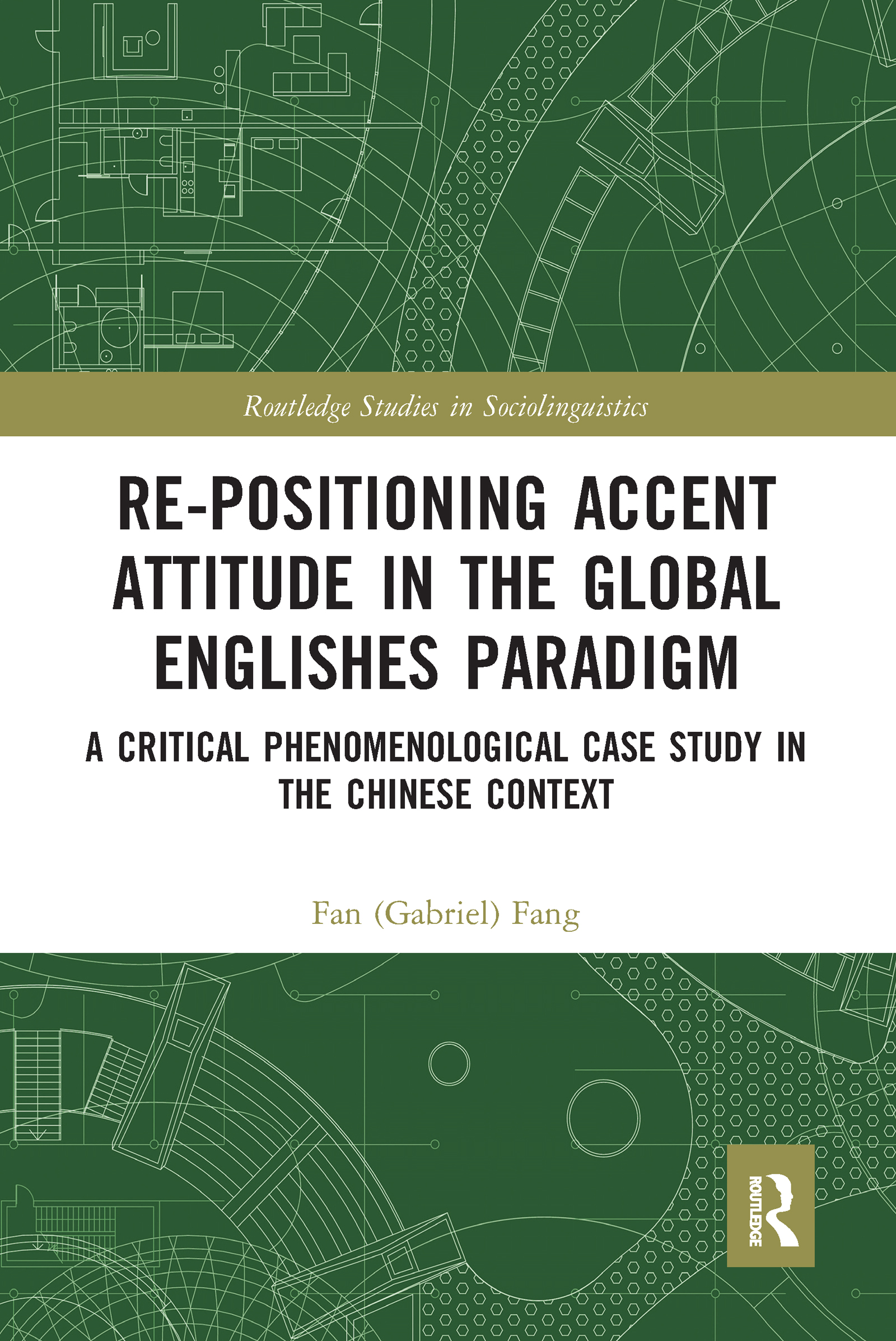 Re-positioning Accent Attitude in the Global Englishes Paradigm