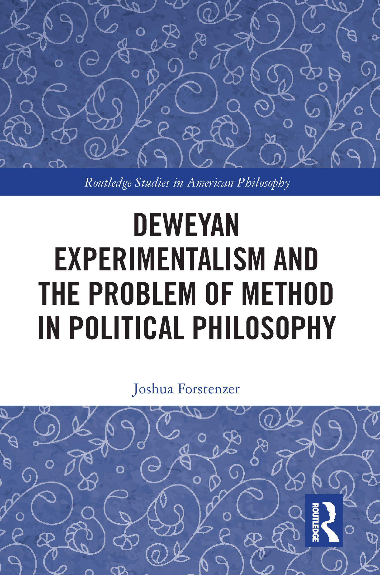 Deweyan Experimentalism and the Problem of Method in Political Philosophy