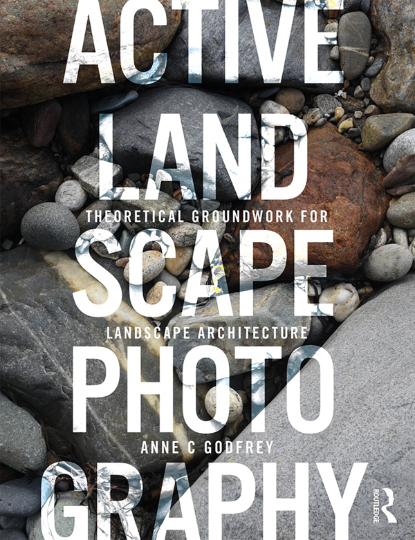 Active Landscape Photography: Theoretical Groundwork for Landscape Architecture book cover