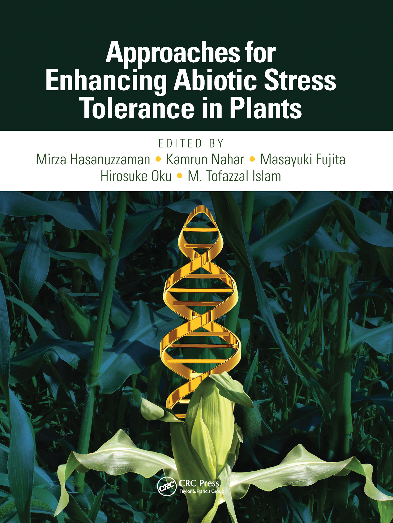 Approaches for Enhancing Abiotic Stress Tolerance in Plants