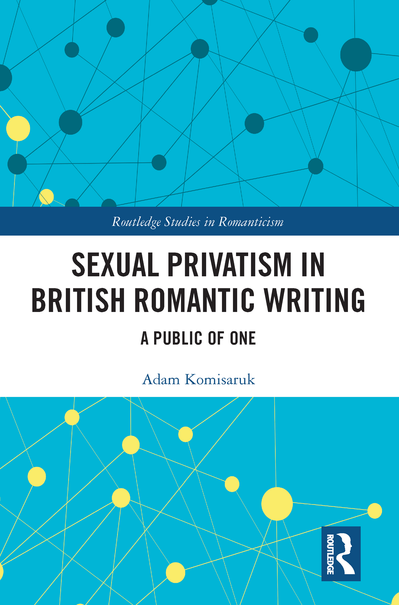 Sexual Privatism in British Romantic Writing