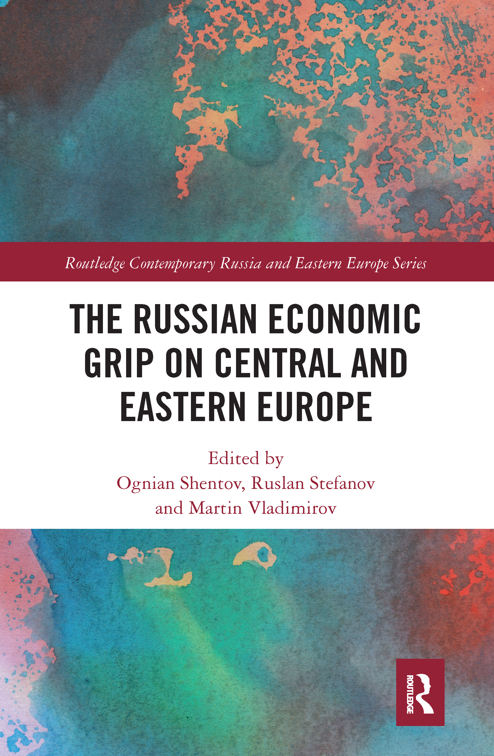 The Russian Economic Grip on Central and Eastern Europe