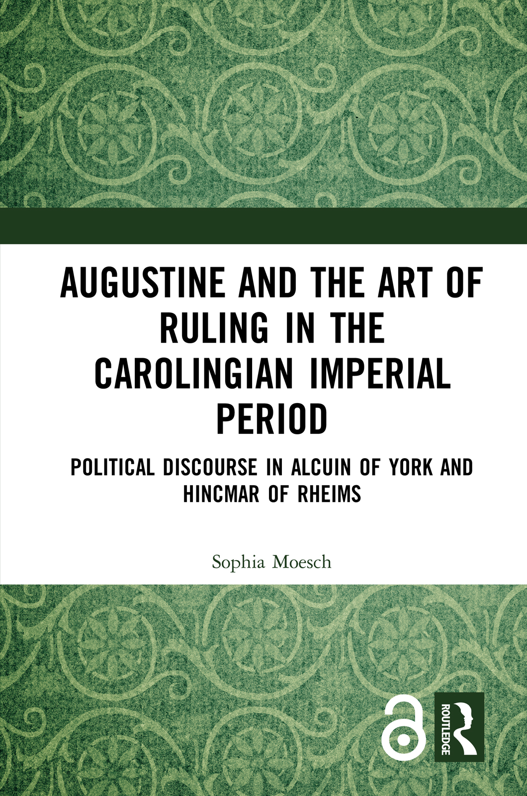 Augustine and the Art of Ruling in the Carolingian Imperial Period (Open Access)