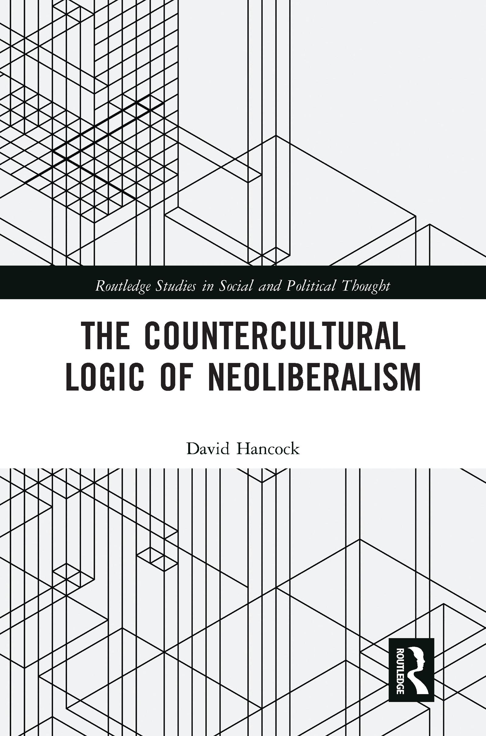 The Countercultural Logic of Neoliberalism