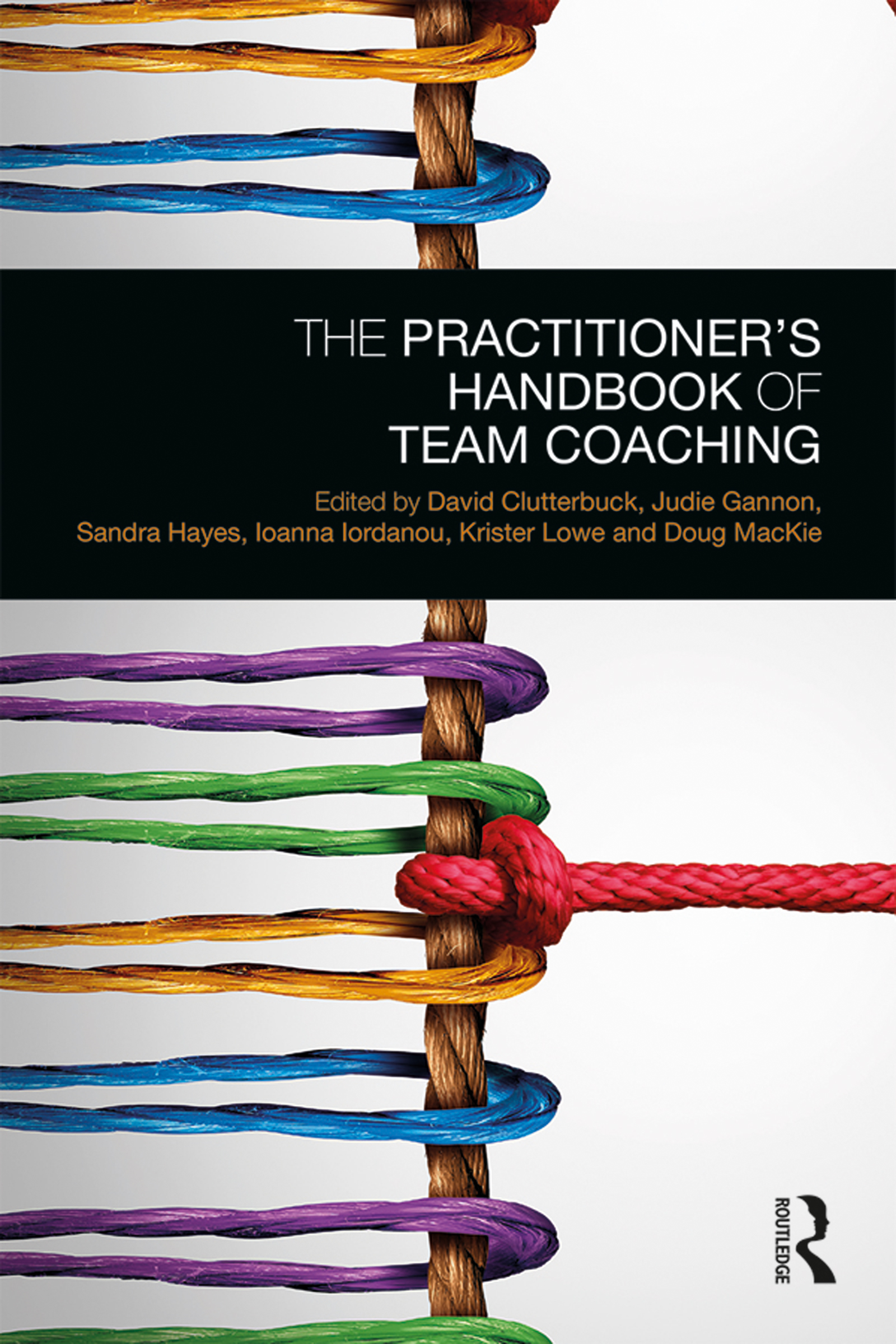The Practitioner's Handbook of Team Coaching