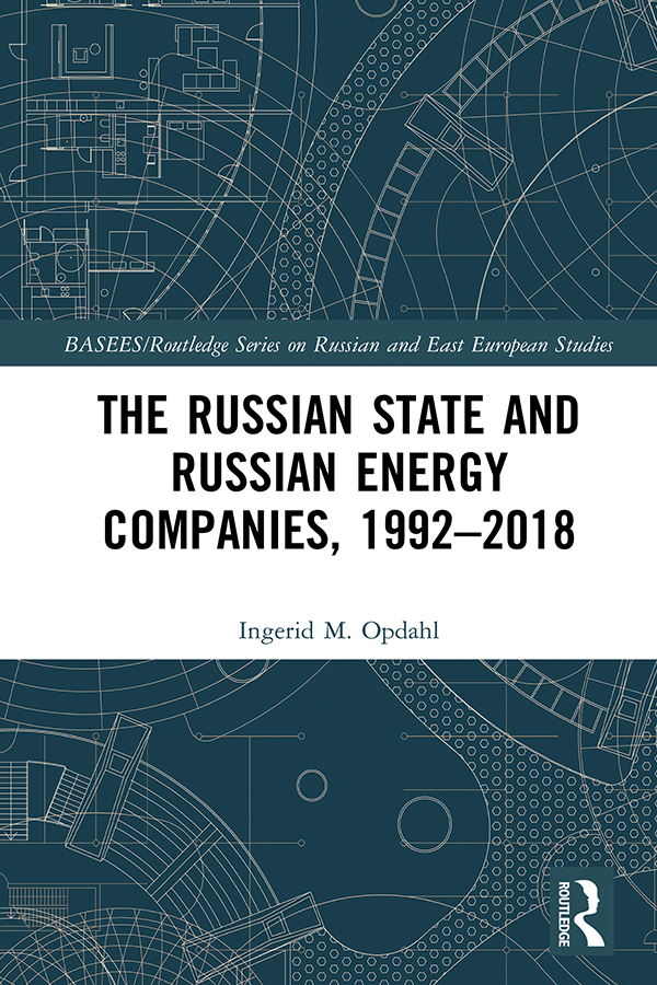 The Russian State and Russian Energy Companies, 1992–2018