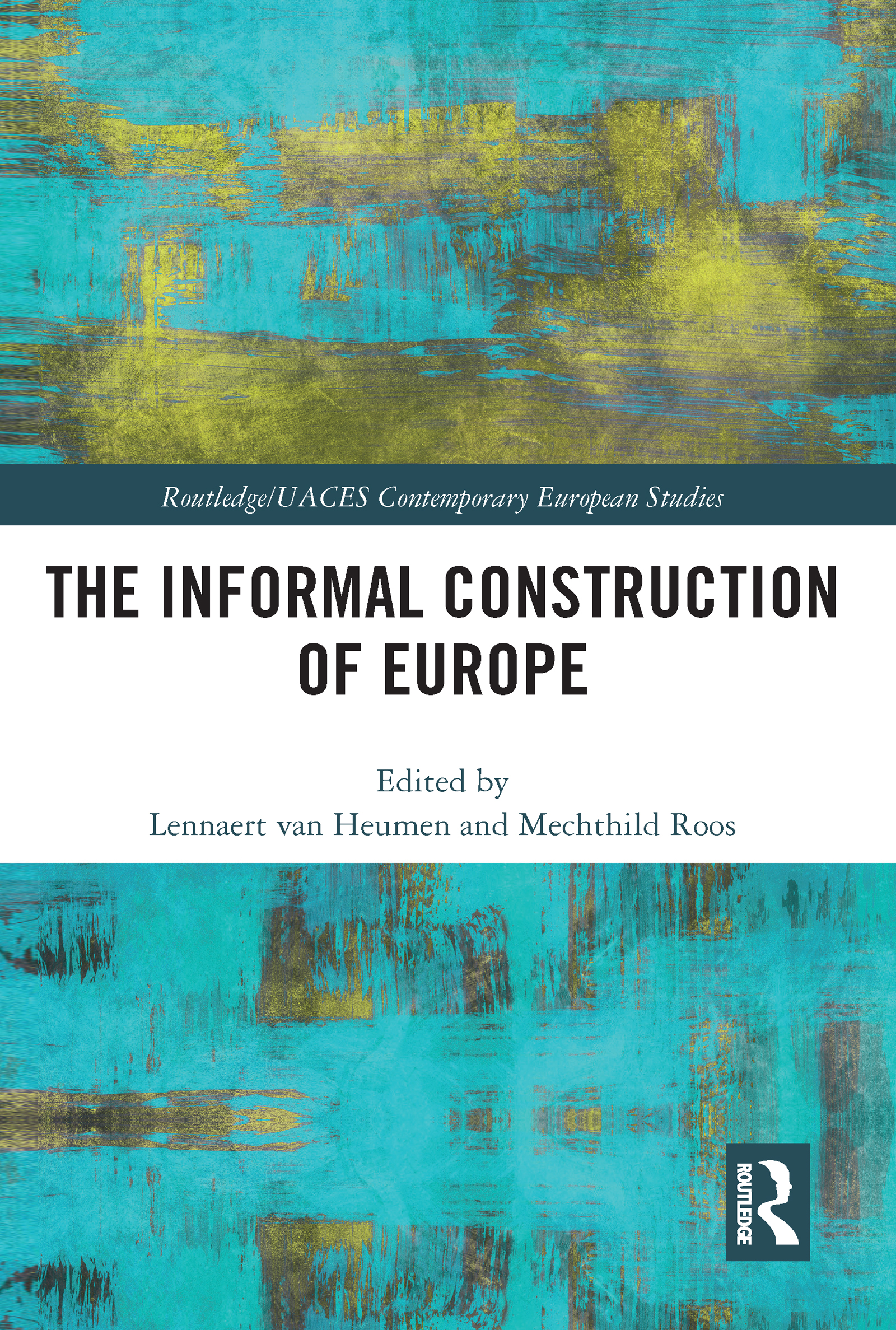 The Informal Construction of Europe