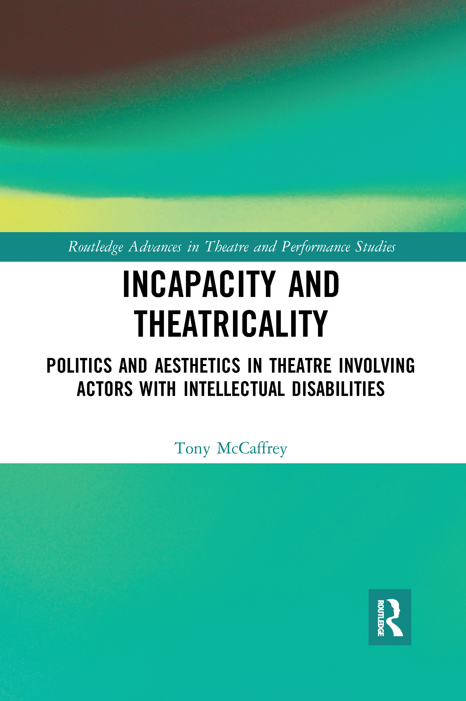 Incapacity and Theatricality