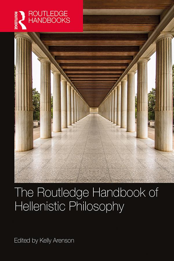 The Routledge Handbook of Hellenistic Philosophy