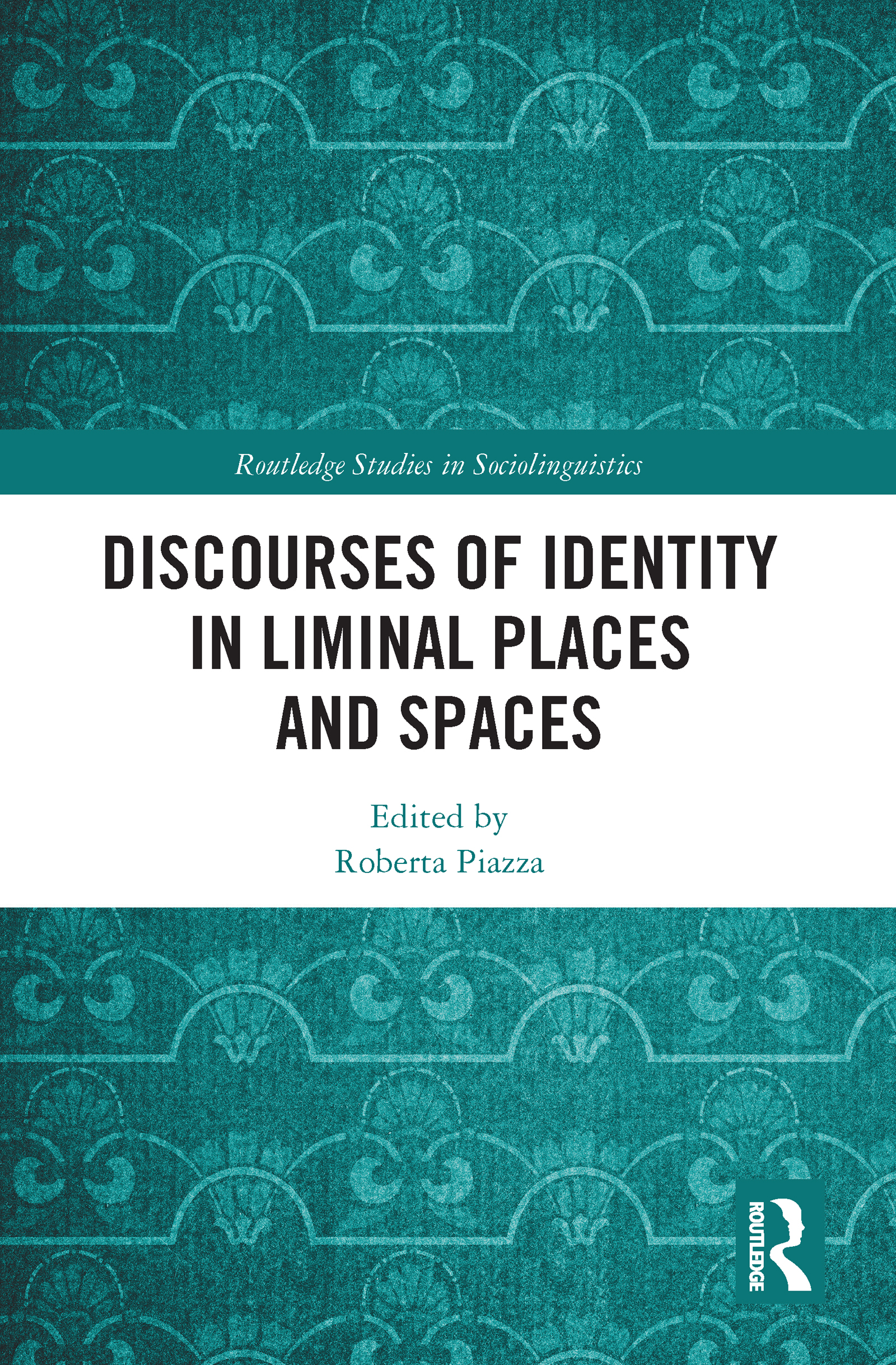 Discourses of Identity in Liminal Places and Spaces