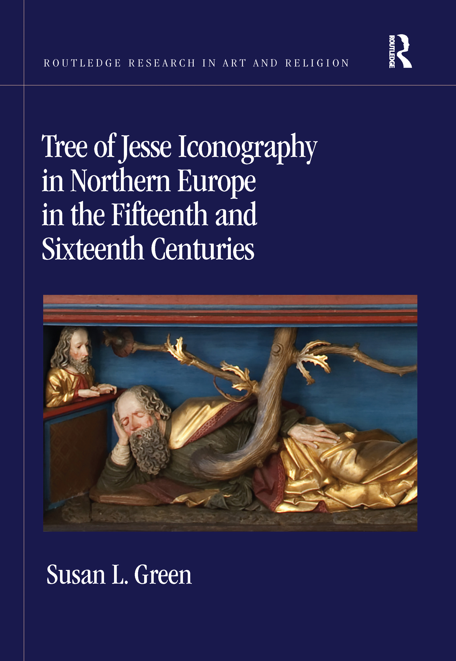 Tree of Jesse Iconography in Northern Europe in the Fifteenth and Sixteenth Centuries