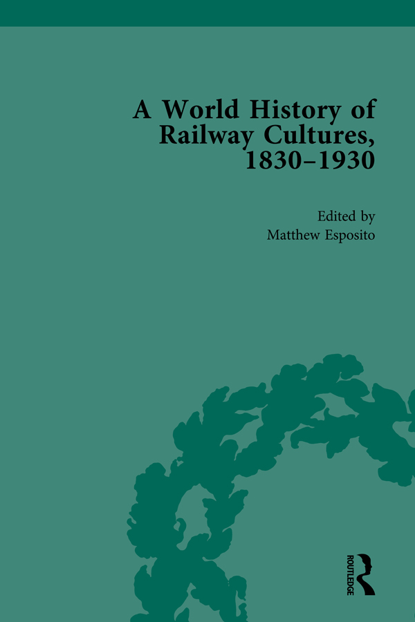 A World History of Railway Cultures, 1830-1930: Volume I book cover