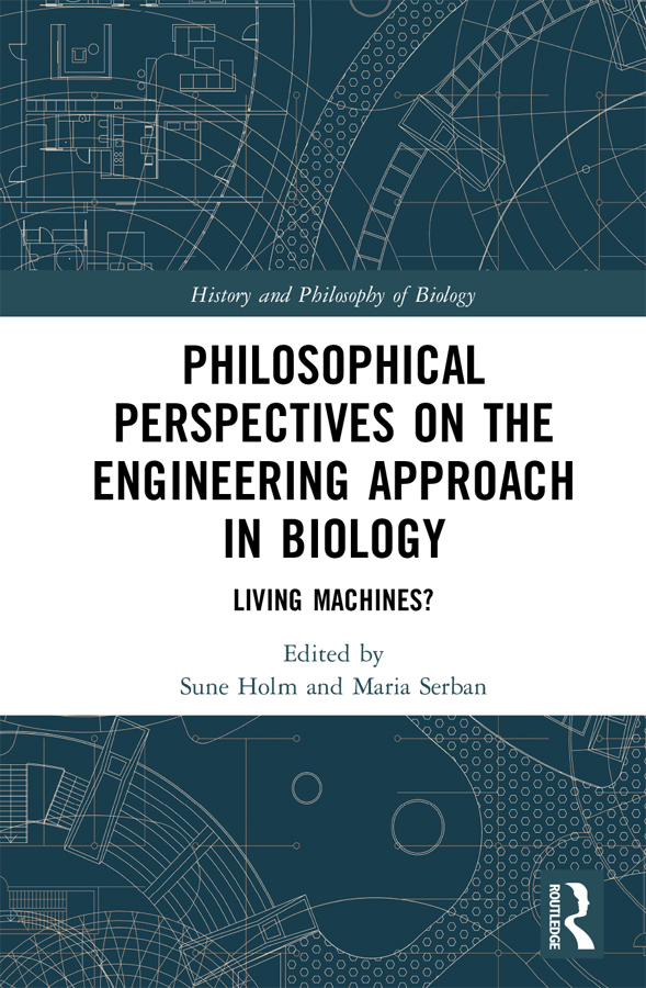 Philosophical Perspectives on the Engineering Approach in Biology