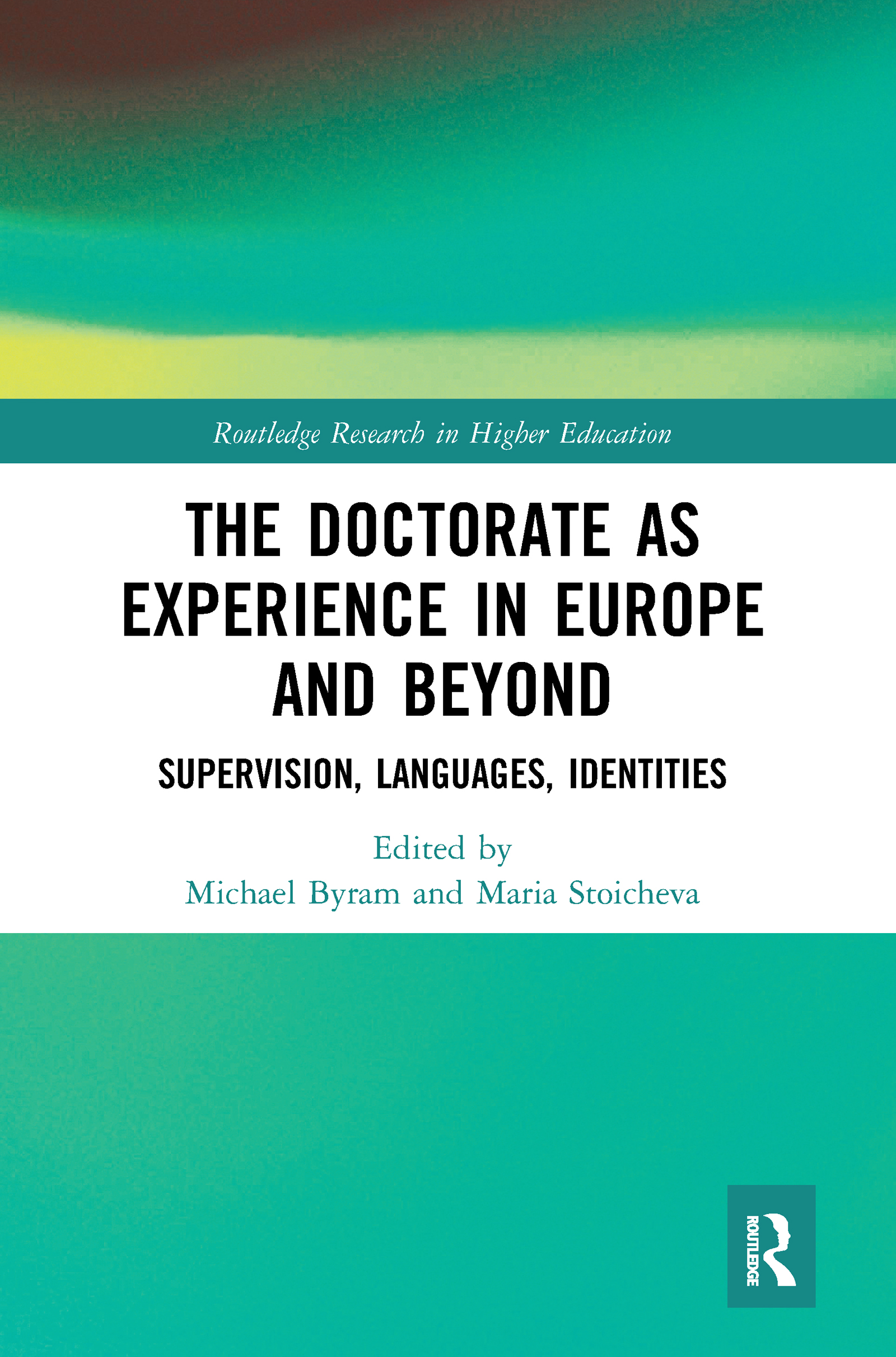 The Doctorate as Experience in Europe and Beyond