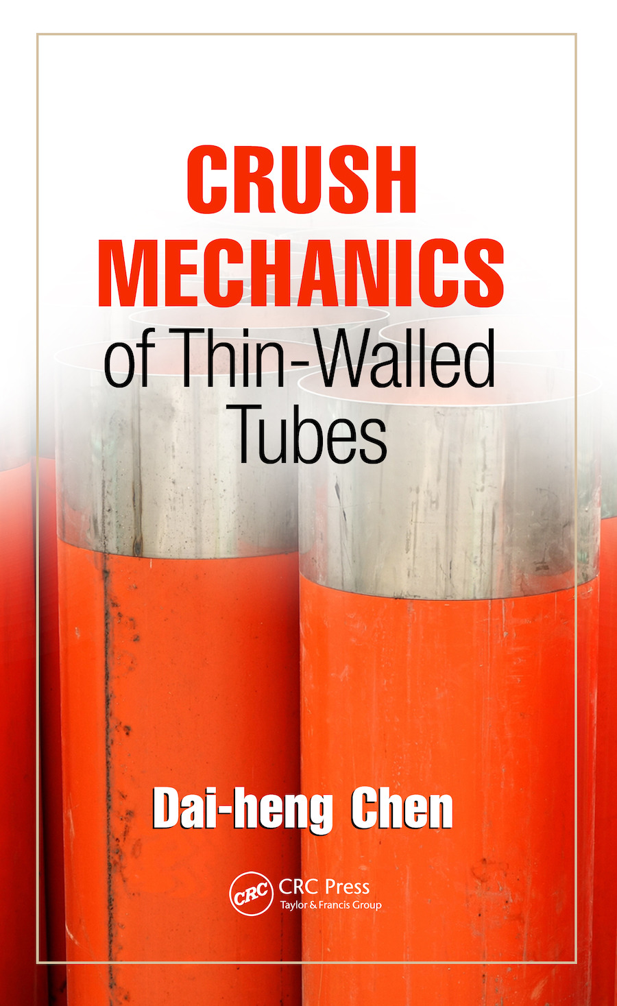 Crush Mechanics of Thin-Walled Tubes: 1st Edition (e-Book) book cover