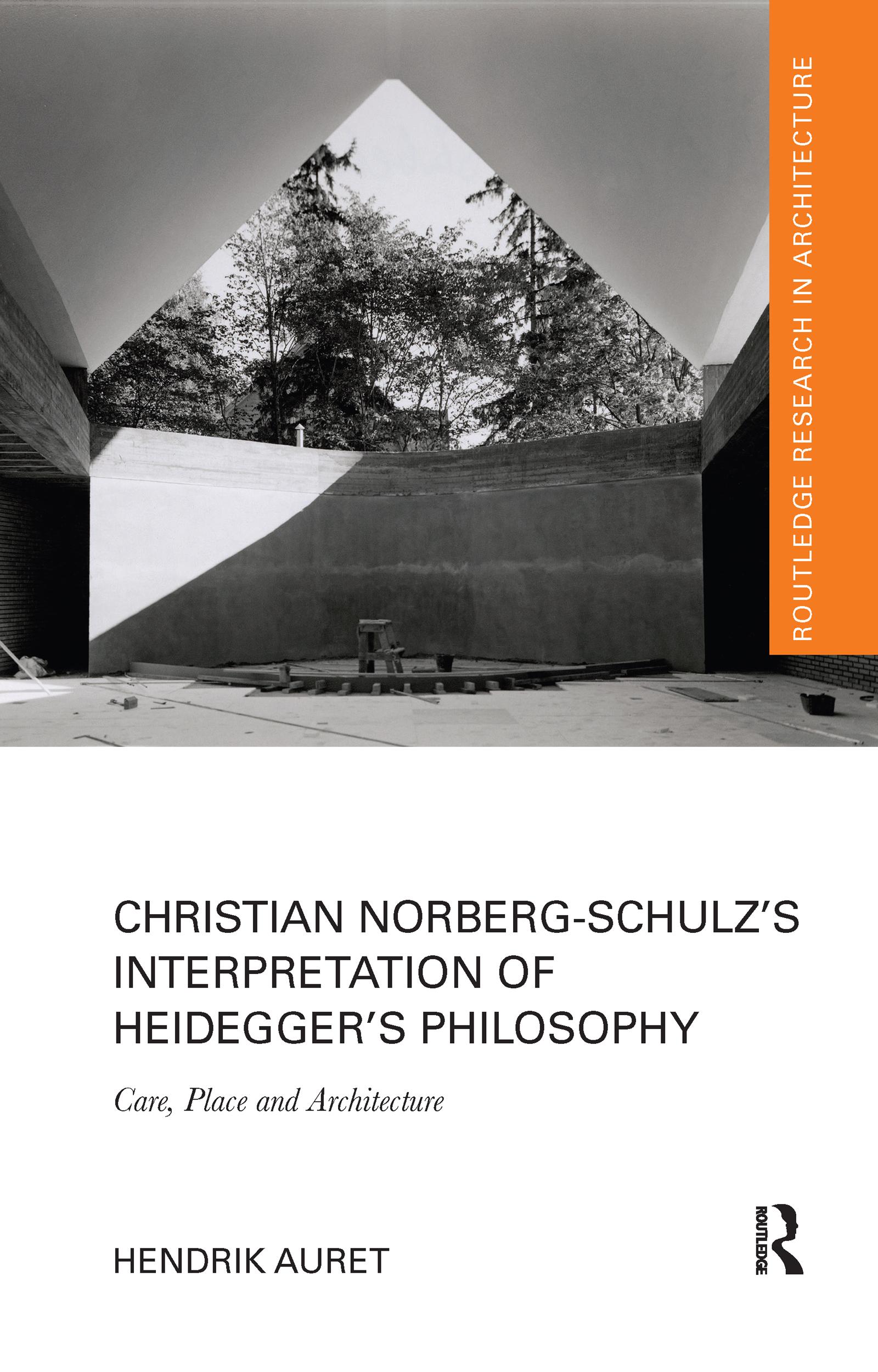 Christian Norberg-Schulz's Interpretation of Heidegger's Philosophy