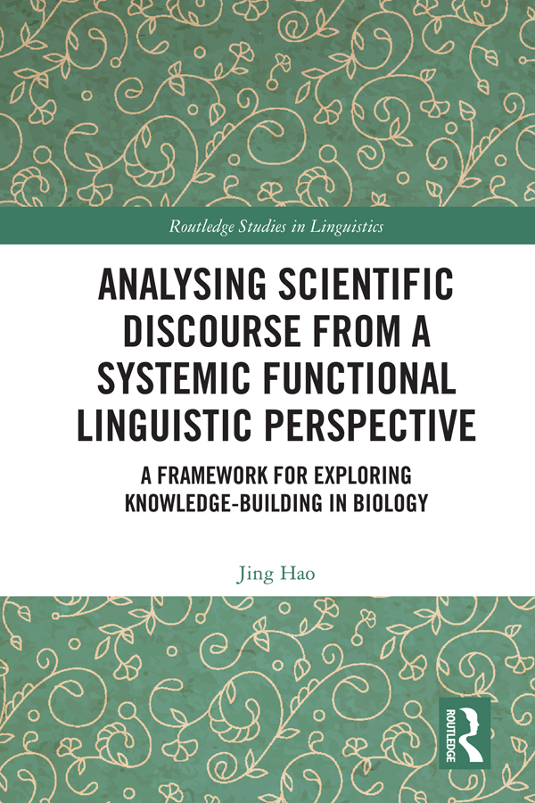 Analysing Scientific Discourse from A Systemic Functional Linguistic Perspective: A Framework for Exploring Knowledge Building in Biology book cover