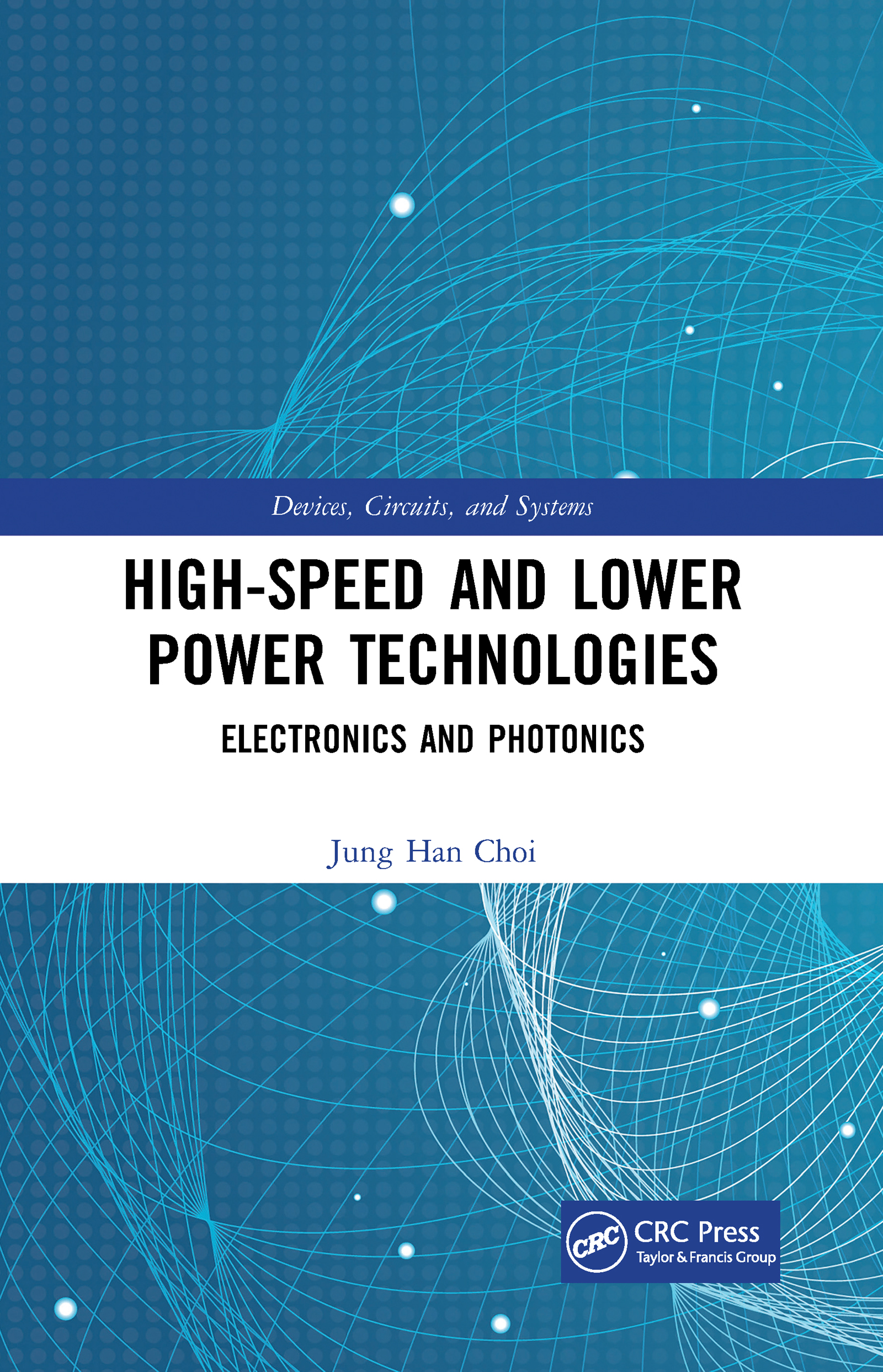 High-Speed and Lower Power Technologies