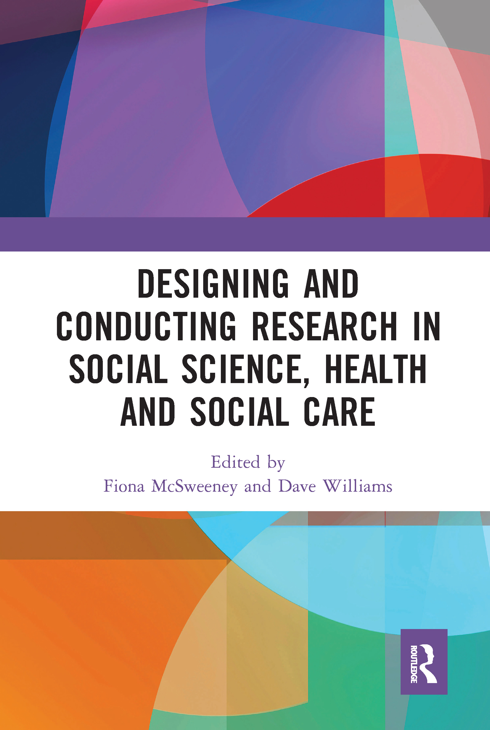 Designing and Conducting Research in Social Science, Health and Social Care