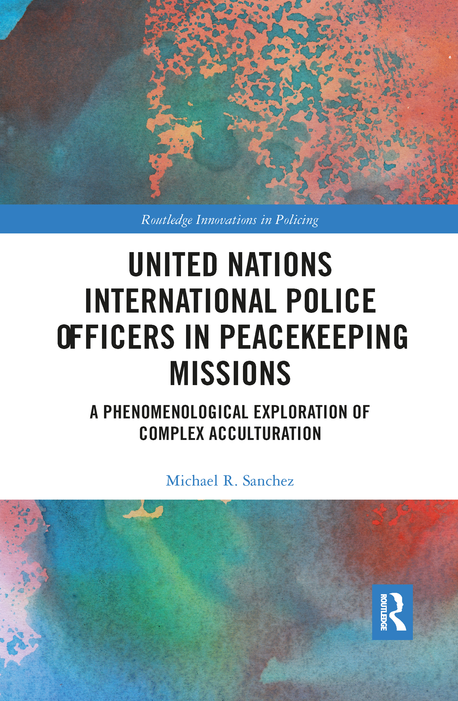 United Nations International Police Officers in Peacekeeping Missions