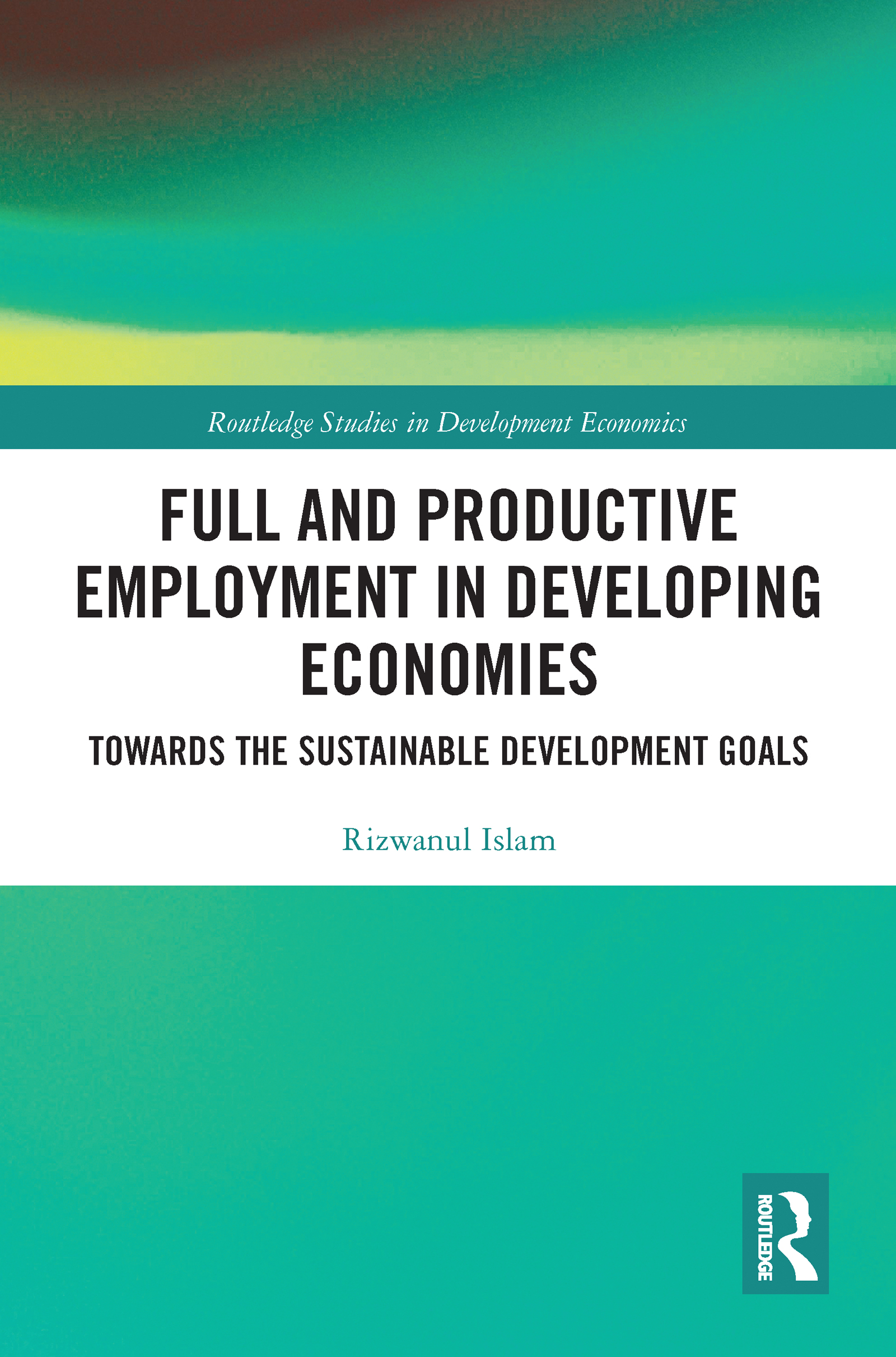 Full and Productive Employment in Developing Economies