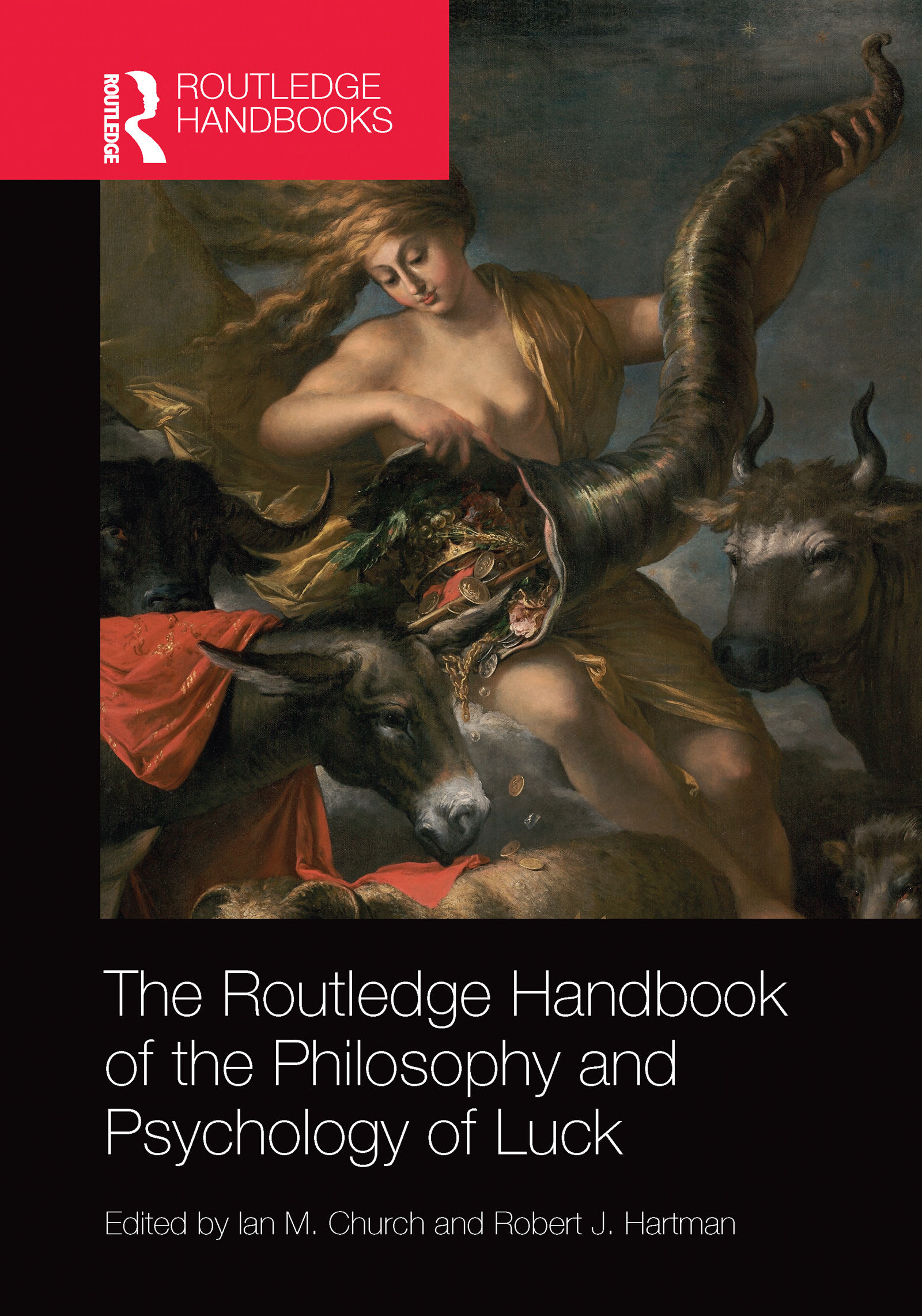 The Routledge Handbook of the Philosophy and Psychology of Luck