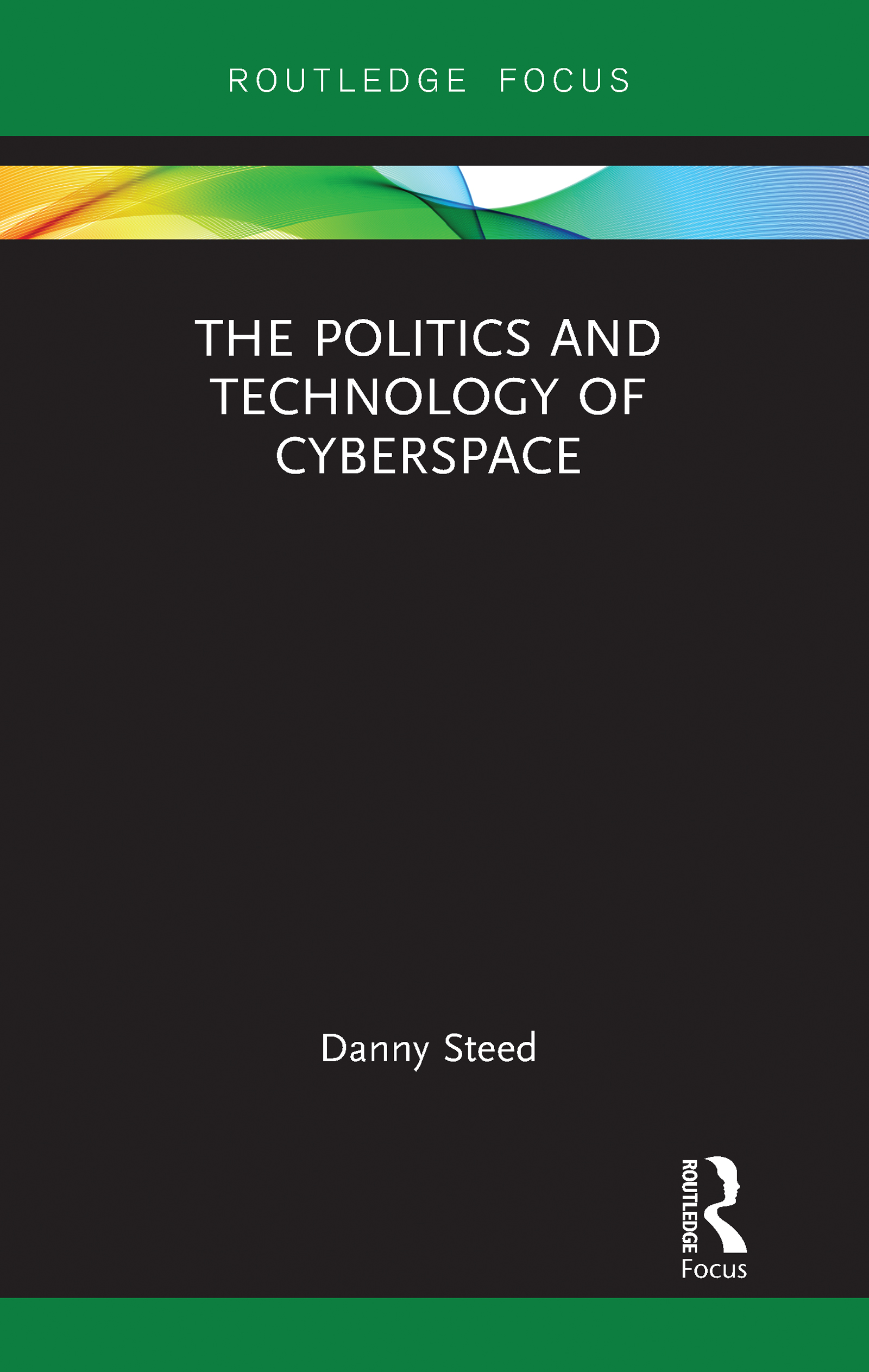 The Politics and Technology of Cyberspace