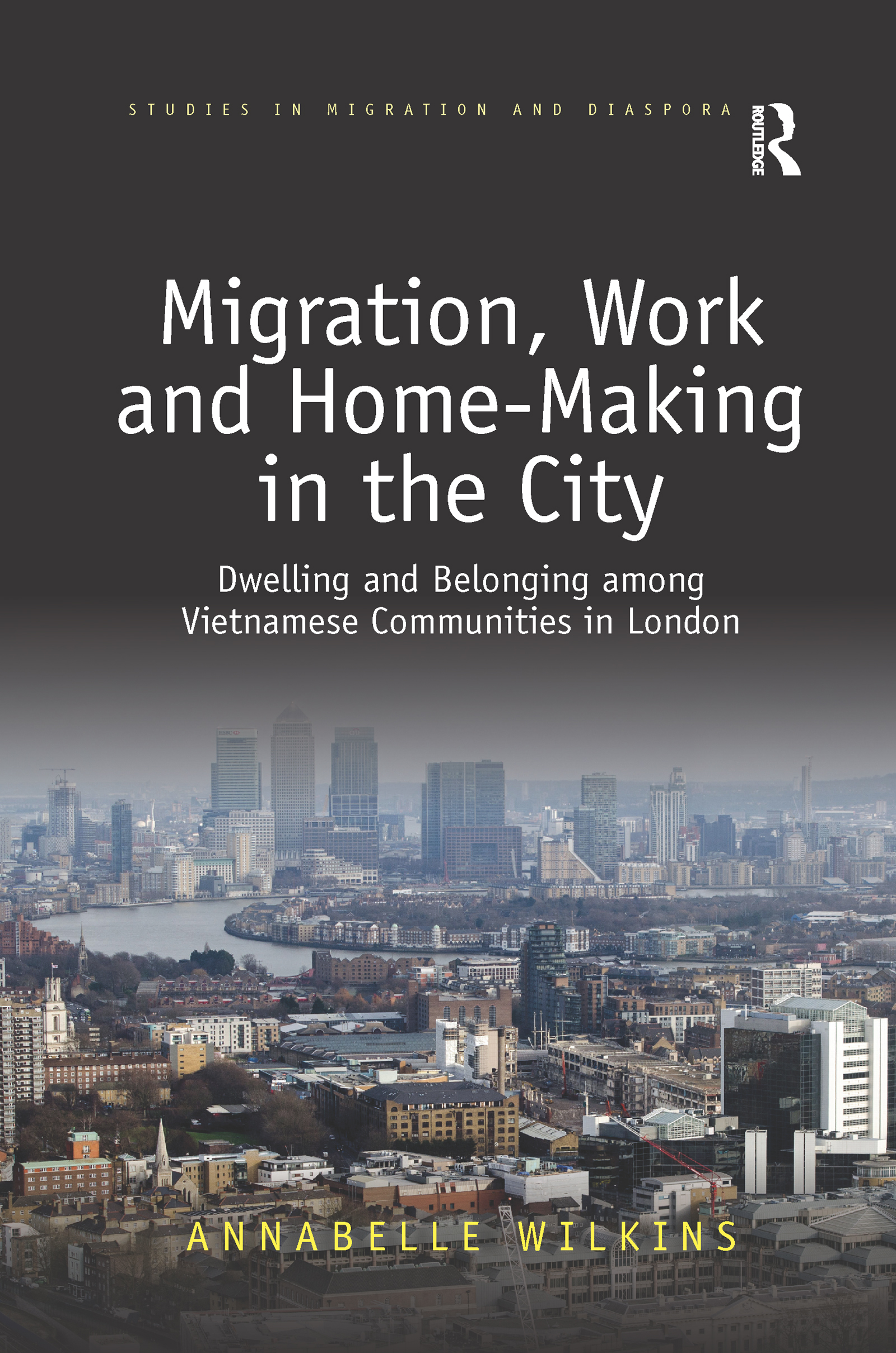 Migration, Work and Home-Making in the City