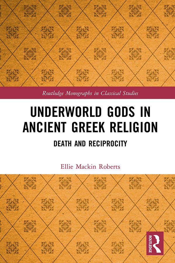 Underworld Gods in Ancient Greek Religion: Death and Reciprocity book cover