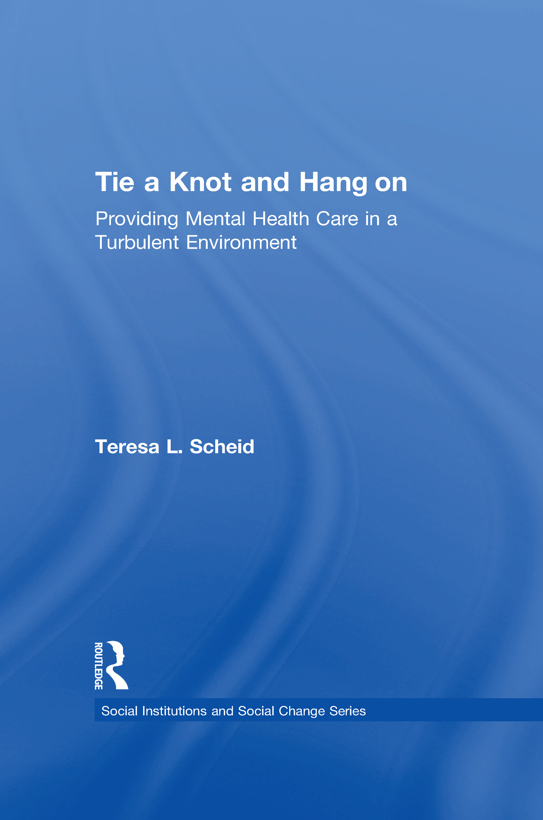 Tie A Knot and Hang On