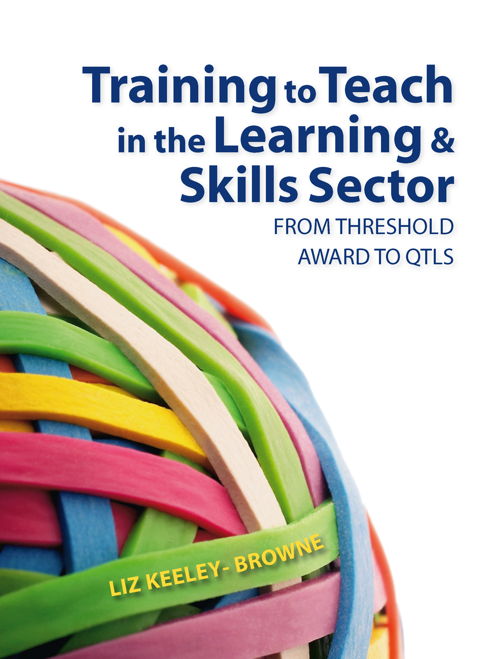 Training to Teach in the Learning and Skills Sector: From Threshold Award to QTLS, 1st Edition (Paperback) book cover