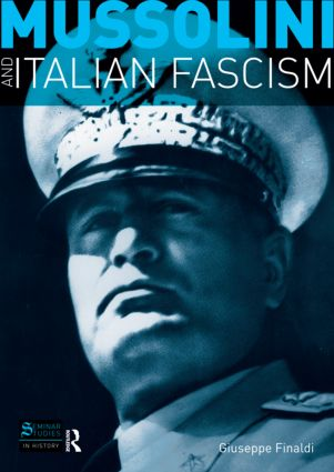 Mussolini and Italian Fascism: 1st Edition (Paperback) book cover