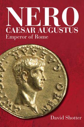 Nero Caesar Augustus: Emperor of Rome, 1st Edition (e-Book) book cover