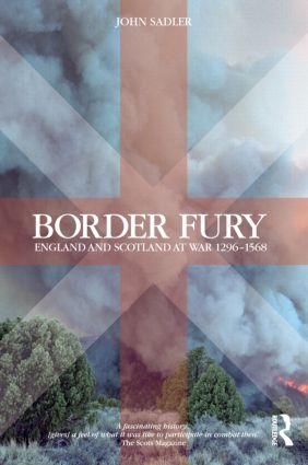 Border Fury: England and Scotland at War 1296-1568, 1st Edition (Paperback) book cover