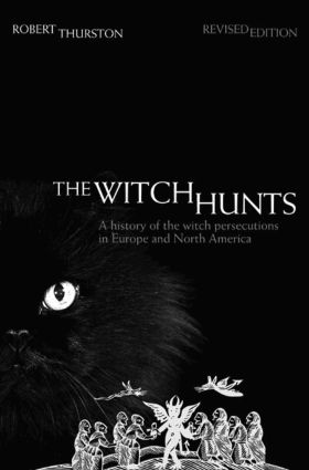 The Witch Hunts: A History of the Witch Persecutions in Europe and North America, 2nd Edition (Paperback) book cover