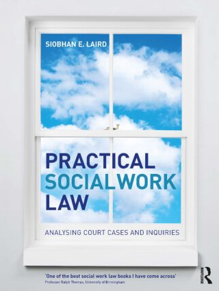 Practical Social Work Law: Analysing Court Cases and Inquiries, 1st Edition (Paperback) book cover