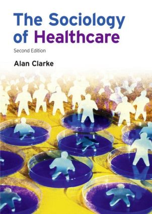 The Sociology of Healthcare: 2nd Edition (Paperback) book cover