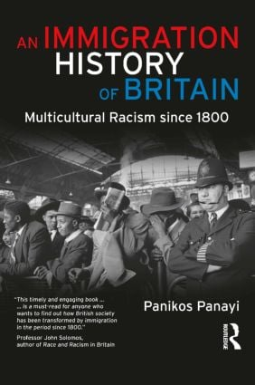 An Immigration History of Britain: Multicultural Racism since 1800, 1st Edition (Paperback) book cover