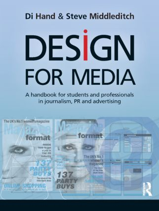 Design for Media: A Handbook for Students and Professionals in Journalism, PR, and Advertising, 1st Edition (Paperback) book cover
