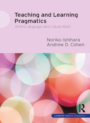 Teaching and Learning Pragmatics: Where Language and Culture Meet (Paperback) book cover