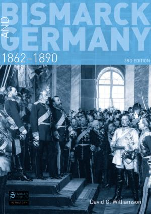Bismarck and Germany: 1862-1890 book cover