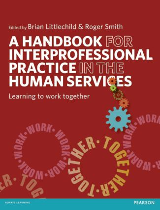 A Handbook for Interprofessional Practice in the Human Services: Learning to Work Together book cover