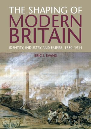 The shaping of modern britain identity industry and empire 1780 identity industry and empire 1780 1914 fandeluxe Images