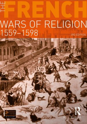 The French Wars of Religion 1559-1598: 3rd Edition (Paperback) book cover