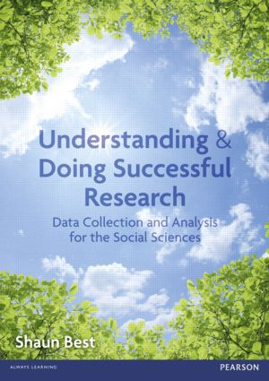 Understanding and Doing Successful Research: Data Collection and Analysis for the Social Sciences book cover